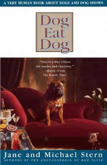 Dog Eat Dog av Jane Stern og Michael Stern (Heftet)