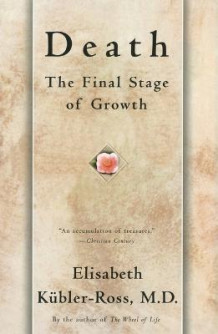Death: the Final Stage of Growth av Kubler-Ross (Heftet)