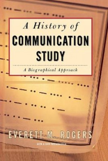 A History of Communication Study av Everett M. Rogers (Heftet)