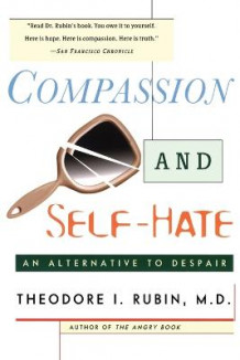 Compassion and Self-Hate av I. Rubin Theodore (Heftet)