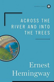 Across the River and into the Trees av Ernest Hemingway (Innbundet)