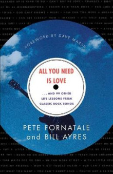 All You Need is Love-- and 99 Other Life Lessons from Classic Rock Songs av Pete Fornatale (Heftet)