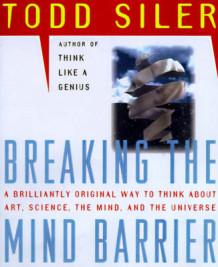 Breaking the Mind Barrier av Todd Siler (Heftet)