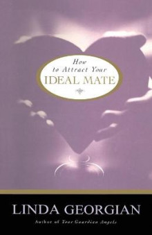 How to Attract Your Ideal Mate av Linda M. Georgian (Heftet)
