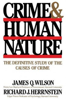 Crime Human Nature av Richard J. Herrnstein og James Q. Wilson (Innbundet)
