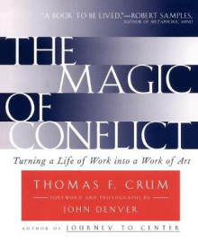 The Magic of Conflict: Turning a Life Of Work Into a Work Of Art av Thomas Crum (Heftet)