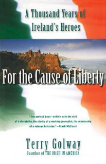 For the Cause of Liberty av Terry Golway (Heftet)