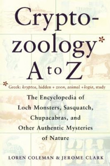 Cryptozoology A to Z: The Encyclopedia of Loch Monsters Sasquatch Chupacabras av Loren Coleman (Heftet)
