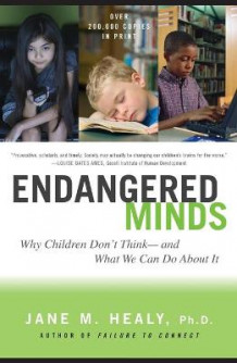 Endangered Minds av Jane M. Healy (Heftet)