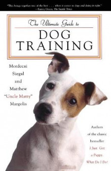 The Ultimate Guide to Dog Training av Mordecai Siegal og Matthew Margolis (Heftet)