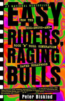 Easy Riders, Raging Bulls av Peter Biskind (Heftet)