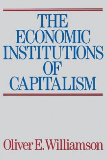 The Economic Intstitutions of Capitalism av Oliver E. Williamson (Heftet)