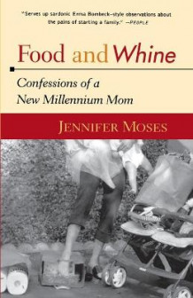 Food and Whine av Moses J (Heftet)