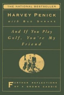 If You Can Play Golf, You'RE My Friend av Harvey Penick og Bud Shrake (Heftet)