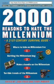 2000 Reasons to Hate the Millennium av Josh Freed og Terry Mosher (Heftet)