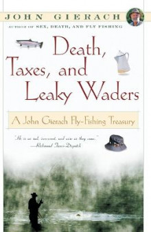 Death, taxes, and leaky waders av John Gierach (Innbundet)
