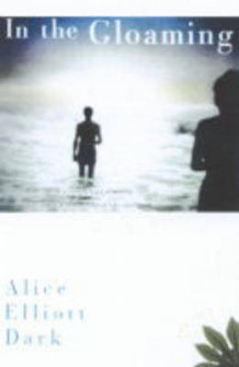 In the Gloaming av Alice Elliott Dark (Heftet)