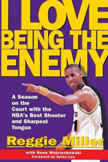 I Love Being the Enemy av Reggie Miller (Heftet)