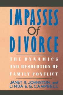 Impasses Of Divorce av Janet R. Johnston og Linda E. Campbell (Heftet)