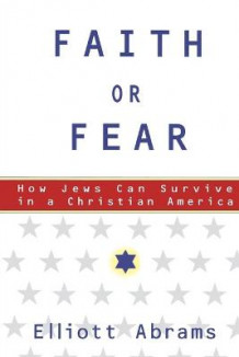 Faith or Fear av Elliott Abrams (Heftet)