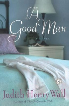 A Good Man av Judith Henry Wall (Heftet)