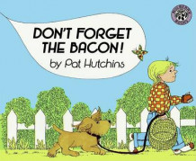 Don't Forget the Bacon! av Pat Hutchins (Heftet)