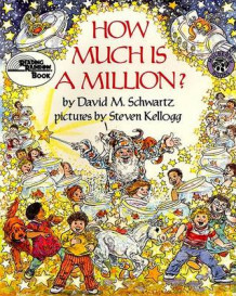 How Much is A Million? av David M. Schwartz og Steven Kellogg (Heftet)