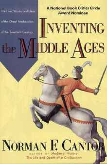 Inventing the Middle Ages av Norman F Cantor (Heftet)
