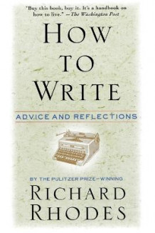 How to Write av Richard Rhodes (Heftet)