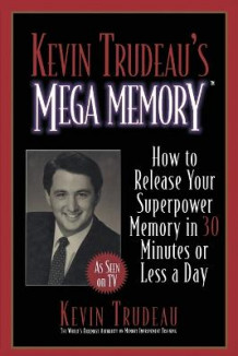 Kevin Trudeau's Mega Memory: How to Release Your Superpower Memory av Kevin Trudeau (Heftet)