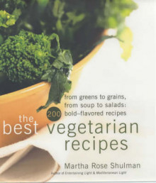 The Best Vegetarian Recipes From Greens to Grains, From Soups to Salads - 200 Bold Flavoured Recipes av Martha Rose Shulman (Innbundet)