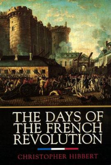 Days of the French Revolution av Christopher Hibbert (Heftet)