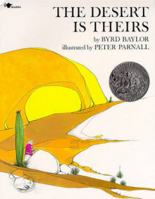 The Desert is Theirs av Byrd Baylor og Peter Parnall (Heftet)