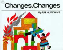 Changes, Changes av Pat Hutchins (Heftet)