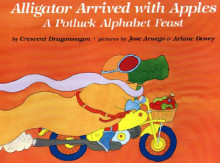 Alligator Arrived with Apples av Crescent Dragonwagon, Jose Aruego og Anane Dewey (Innbundet)