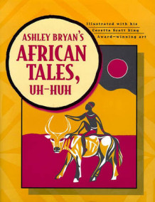 Ashley Bryan's African Tales, Uh-Huh av Ashley Bryan (Innbundet)