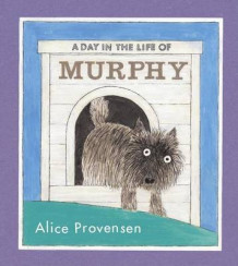 A Day in the Life of Murphy av Alice Provensen (Annet bokformat)