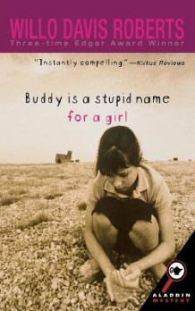 Buddy Is a Stupid Name for a Girl av Willo Davis Roberts (Heftet)