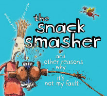 The Snack Smasher and Other Reasons Why It's Not My Fault av Andrea Perry (Innbundet)