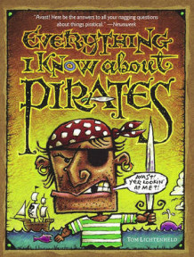 Everything I Know about Pirates av Tom Lichtenheld (Heftet)