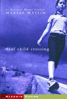 Deaf Child Crossing av Marlee Matlin (Heftet)