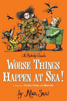 Worse Things Happen at Sea! av Alan Snow (Heftet)