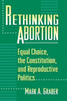 Rethinking Abortion av Mark A. Graber (Heftet)