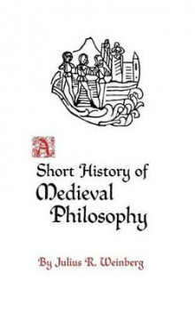 A Short History of Medieval Philosophy av Julius Weinberg (Heftet)