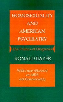 Homosexuality and American Psychiatry av Ronald Bayer (Heftet)