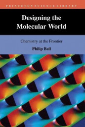 Designing the Molecular World av Philip Ball (Heftet)