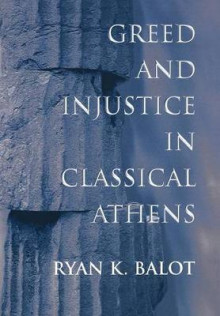Greed and Injustice in Classical Athens av Ryan K. Balot (Innbundet)