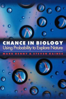 Chance in Biology av Mark W. Denny og Steven Gaines (Heftet)