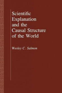 Scientific Explanation and the Causal Structure of the World av Wesley C. Salmon (Heftet)