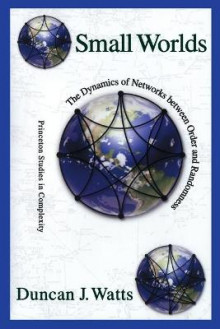 Small Worlds: The Dynamics of Networks between Order and Randomness av Duncan J. Watts (Heftet)